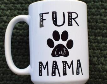 Fur Mama Coffee Mug - Personalize with Pet Name