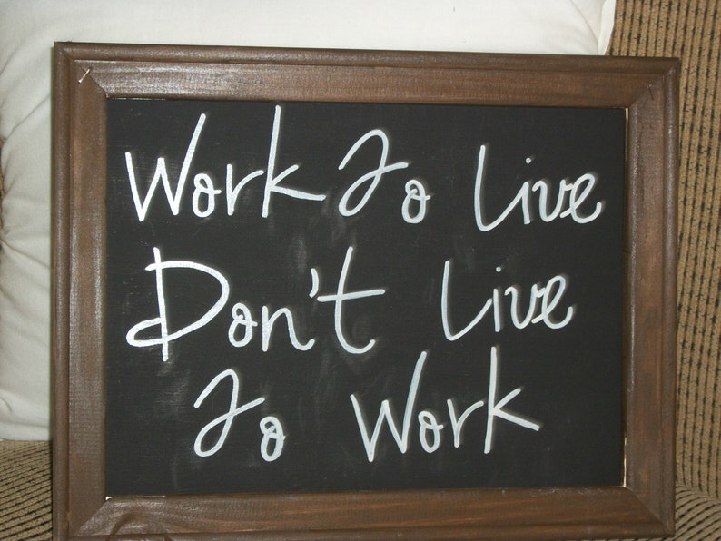 Work To Live Dont Live To Work Quote Framed Canvas Sign Etsy