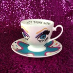 "Bianca del Rio ""Not Today Satan"" tea cup and saucer - Rupaul's Drag Race"