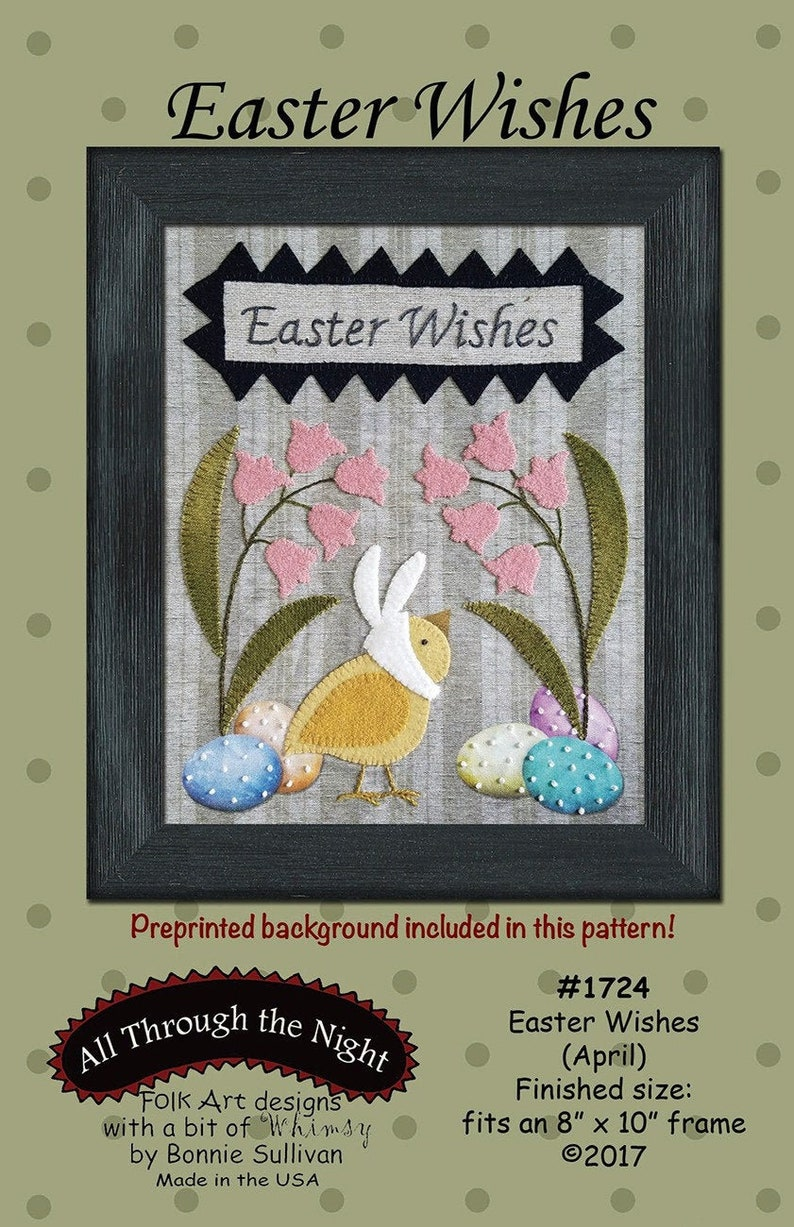 Easter Wishes Sewing and Embroidery Pattern From All Through The Night NEW Please See Description and Pictures For More Information! April