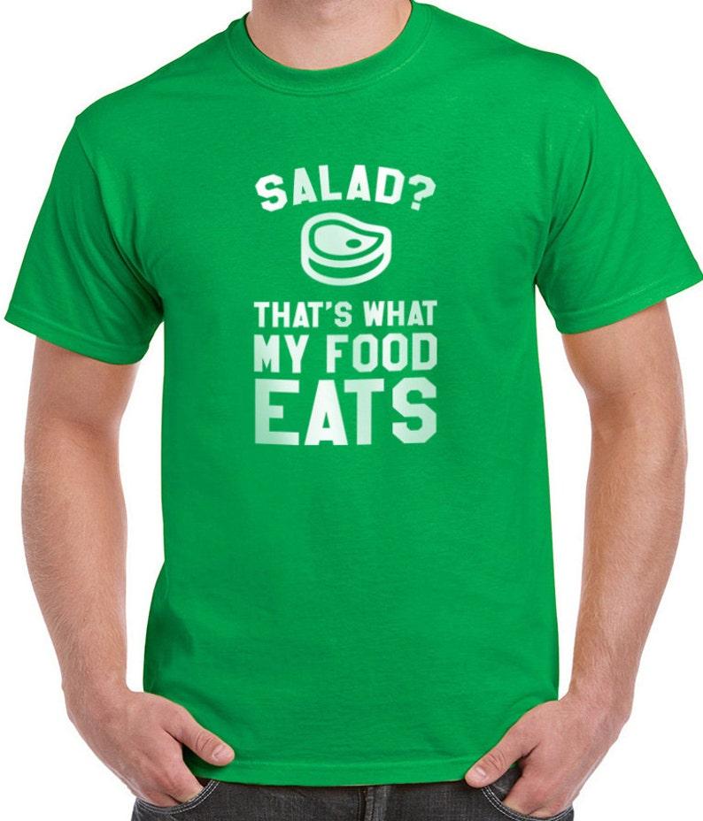 Salad That s What My Food Eats Funny Shirt Steak Meat  b4ff69b9b6