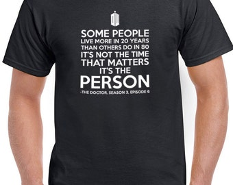 Dr. Who quotes saying  it's not the time it's the person t-shirt tshirt tops short sleeve men women ladies unisex