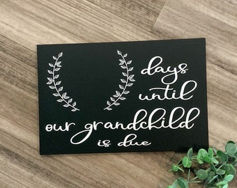 Days Until Our Grandchild is Due Sign, Days until Chalkboard sign, Gift for future grandparents, pregnancy announcement grandparents