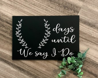 Days Until We Say I Do Sign, Wedding Day Countdown, Wedding Countdown Chalkboard sign, Days Until I do sign, engagement gift