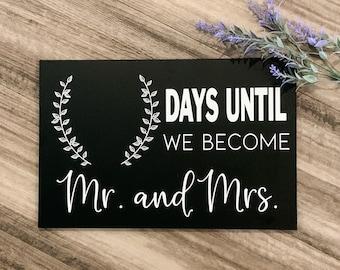 Days Until We Become Mr and Mrs. Sign, Wedding Day Countdown, Wedding Countdown Chalkboard sign, Days Until I do sign, engagement gift