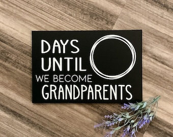 Days Until We become Grandparents Sign, Days until Chalkboard sign, Gift for future grandparents, pregnancy announcement grandparents