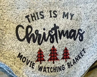This is My Christmas Movie Watching Blanket, Christmas blanket,  gift for Christmas for women, hostess gift, Christmas gift for women,
