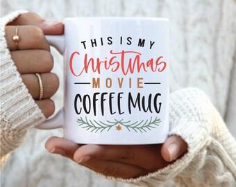 This is My Christmas Movie Mug, Christmas gift, Stocking Stuffer Present, Christmas coffee lover, tea mug, christmas movie mug