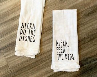 Alexa Do the Dishes towel, Alexa Feed the Kids, funny dish towels, funny kitchen decor, funny tea towels, dish towels with sayings,