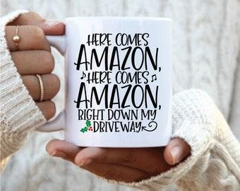 Here comes Amazon coffee mug, Christmas mug, Christmas gift, holiday gift, Amazon prime lover, coffee lover gift, funny christmas mug