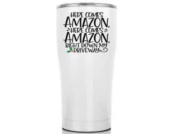 Here Comes Amazon Christmas Tumbler Cup, funny Christmas tumbler, funny christmas mug, christmas gift for women, gift for hostess