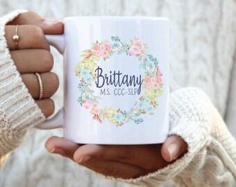 SLP Coffee Mug, Speech Pathologist Gift, Personalized SLP gift, Teacher gift, floral design, floral wreath personalized gift, custom mug