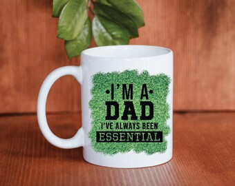 Essential Dad Mug, I'm essential, Father's Day Mug, Father's Day Quarantine, Quarantine Father's Day, Happy Father's Day, gift for dad,