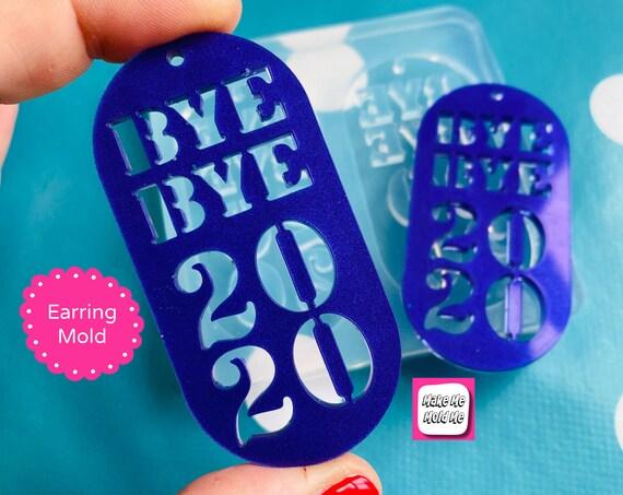65mm Bye Bye 2020 NYE Silicone Dangle Earring Mold EM519