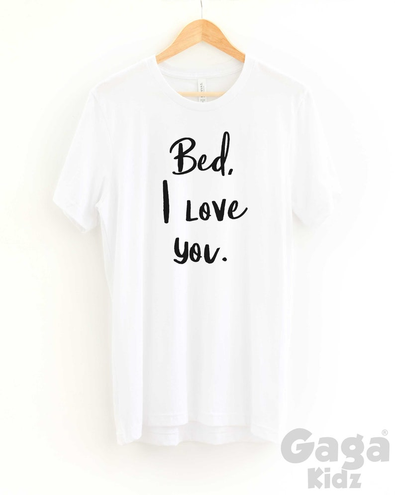 Funny Tired Parents Gift Bed I Love You TShirt