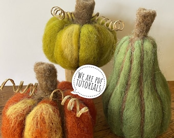 PDF to make needle felted pumpkins and gourds including a list of helpful tips for needle felting - printable tutorial