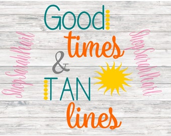 Good Times and Tan Lines Summer Tanning Beach Pool Lake SVG PNG dxf eps Studio Silhouette Cricut Digital Download