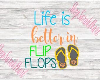 Life is Better in Flip Flops Beach Lake Pool Summer SVG PNG dxf eps Studio Silhouette Cricut Digital Download
