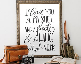 I Love You a Bushel and a Peck and a Hug Around The Neck Wall Art, Printable Art PDF JPEG - Wedding decor, Nursery Art - Home Decor