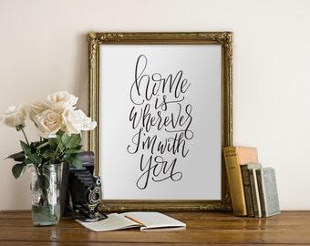 Home is Wherever I'm with You Printable Art, black & white, wedding, anniversary, home decor, bedroom decor, wall art, PDF JPEG digital art