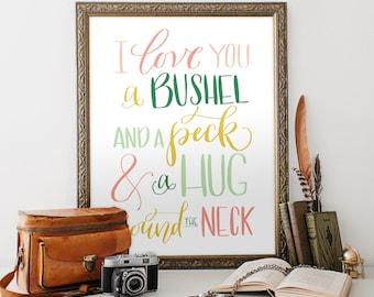 I Love You a Bushel and a Peck and a Hug Around The Neck Wall Art, Printable Art PDF JPEG - Gender Neutral Nursery Art- Childs Room Decor