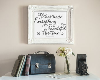 Ecclesiastes 3:11 He has made everything beautiful in His time Art Print // typography, black, white wall print, Christian, Peachpod Paperie