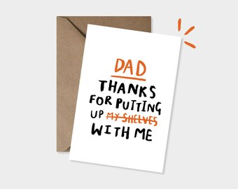 Dad, thanks for putting up my shelves/with me - Father's Day - Dad Birthday