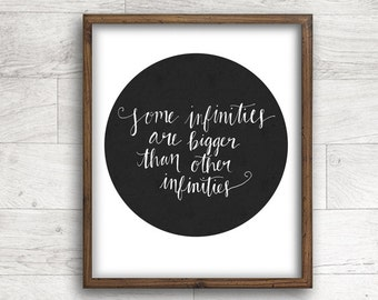 Quote printable, inspirational print, Some Infinities are Bigger than Other Infinities, The Fault in Our Stars - INSTANT DOWNLOAD