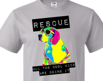 RESCUE All The Cool Kids Are Doing It. - Animal rescue fundraiser shirt