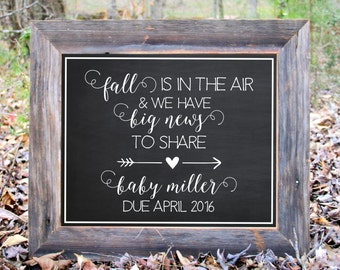 Fall Is In The Air And We Have Big News To Share Baby Due Photo Prop Chalkboard Photo Prop Announcement Printable Sign