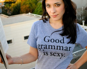 Good Grammar is Sexy T-shirt: Women's