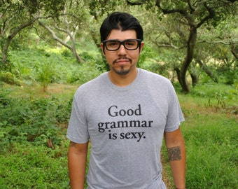 Good Grammar is Sexy T-shirt: Unisex