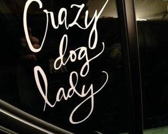 "Crazy Dog Lady 5"" x 7.5"""