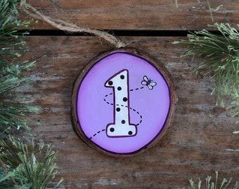 Age 1 Ornament, Personalized Christmas Ornament, Wood Slice Ornament, Hand painted Ornament, Ornaments for children, Custom Ornament