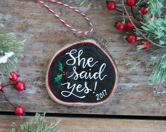 Engagement Ornament, Personalized Christmas Ornament, She Said Yes Ornament, Wood Slice Ornament, Hand Painted Ornament, Engagement Gift