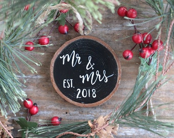 Mr. & Mrs. Ornament, 2018 Ornament, Personalized Christmas Ornament, Our First Christmas Ornament, Wood Slice Ornament, Painted Ornament