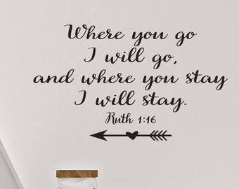 Where you go I will go, and where you stay I will stay. Ruth 1:16 Arrow Vinyl Decal- Wall Art, Home Decor, Christian, Bible verse, Scripture