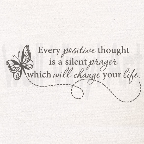 Every Positive Thought Is A Silent Prayer Which Will Change Etsy