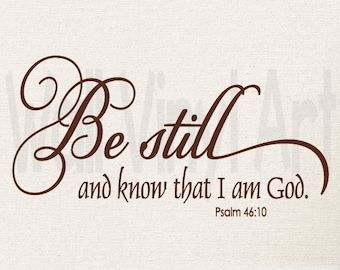 Be Still and Know That I am God Vinyl Decal- Wall Art, Bedroom, Wall Decal, Christian