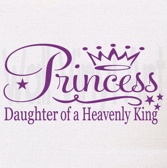 Princess Daughter Of A Heavenly King Quote Vinyl Wall Decal Etsy