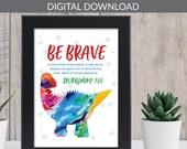 Dinosaur print / Be brave / scripture wall art / scripture prints / kids bible verse print / kids scripture art