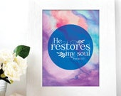 He restores my soul print / Scripture prints / Scripture wall art / scripture posters / bible verse prints / bible verse wall art
