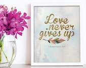 Love never gives up print 8x10 inches / scripture wall art / scripture prints / scripture posters / bible verse prints / scripture