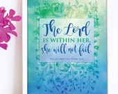 The Lord is within her, she will not fail Scripture prints / Scripture wall art / scripture posters / bible verse prints / bible verse wall