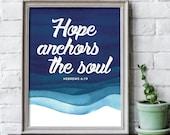 Hope anchors the soul 8x10 inch print / scripture wall art / scripture prints / scripture posters / bible verse prints / scripture