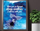 When you go through deep water 8x10 inch print / scripture wall art / scripture prints / scripture posters / bible verse prints / scripture