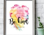Be Kind print 8x10 inches / scripture wall art / scripture prints / scripture posters / bible verse prints / scripture