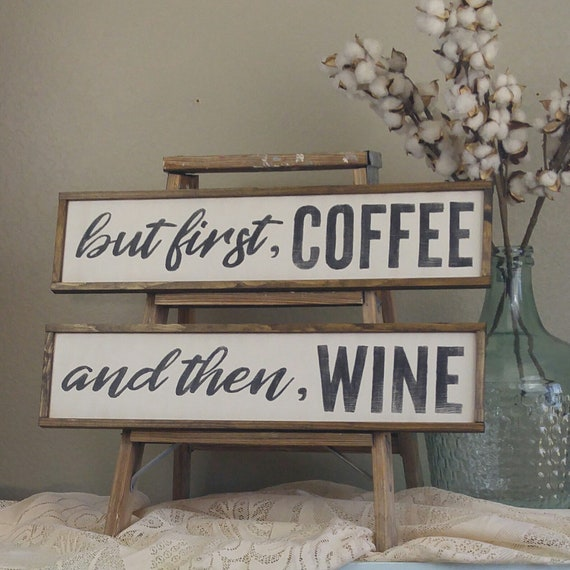 But First Coffee Sign And Then Wine Sign Gift For Coffee Or Etsy