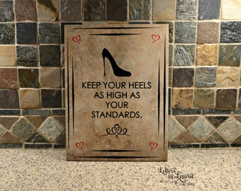 Shoe Lovers Gift, Keep your heels as high as your standards, Girlfriend Gift, Friendship Gift, Going Away Gift, Gift for friend, Shoe lover