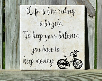 Gift for Friend,  Life is like riding a bicycle, Friendship Gift, Inspirational Gift, Girlfriend Gift, Inspirational Quote